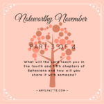 Noteworthy November {Part 3} Digging into Ephesians chapters 4-5