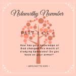 Noteworthy November {Part 4} Digging into Ephesians chapter 6