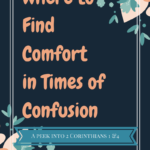 Where to Find Comfort in Times of Confusion